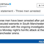 Manchester attack: Police confirm the arrest of three more men