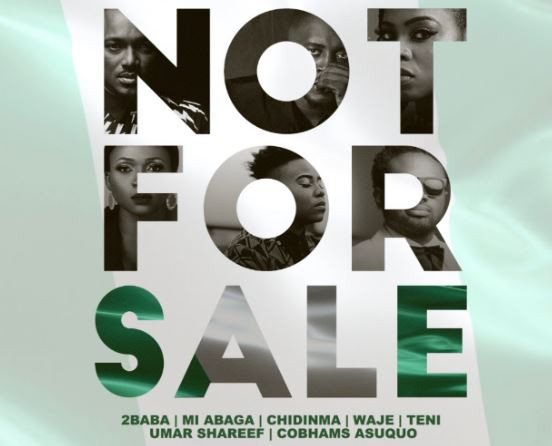 "Not For Sale, 2Baba Idibia, MI Abaga, Teni d Entertainer, Chidinma Ekile, Waje, Umar M Shareef and Cobhams Asuquo unites their voices on one song ""NOT FOR SALE"""