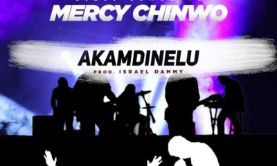Download New Song: Mercy Chinwo – Akamdinelu (Audo + Video Lyrics), Download New Song: Mercy Chinwo – Akamdinelu (Audo + Video Lyrics), Latest Nigeria News, Daily Devotionals & Celebrity Gossips - Chidispalace