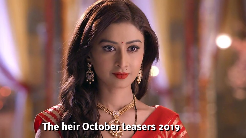 The Heir Teasers For October 2019, The Heir Teasers For October 2019 On Zee World Series, Latest Nigeria News, Daily Devotionals & Celebrity Gossips - Chidispalace